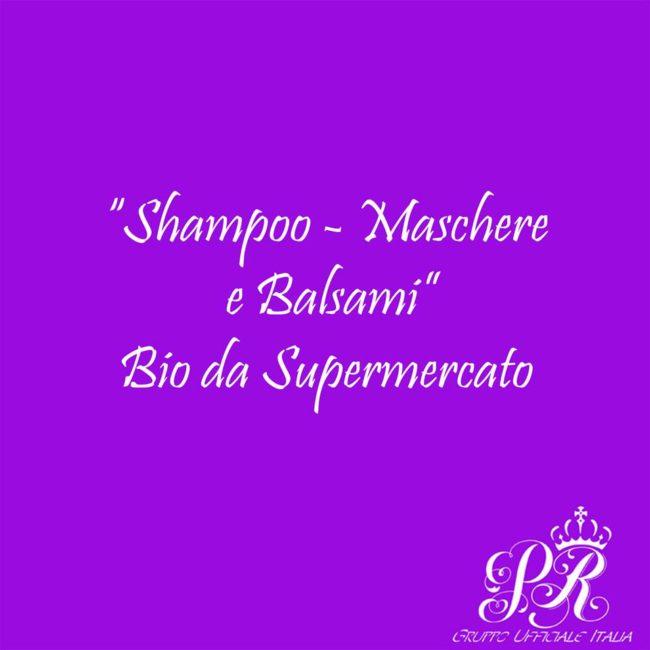 Shampoo - Maschere - Balsami Bio da Supermercato